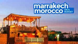 MARRAKECH MOROCCO ON A BUDGET: Free Itinerary & Travel Guide 2018