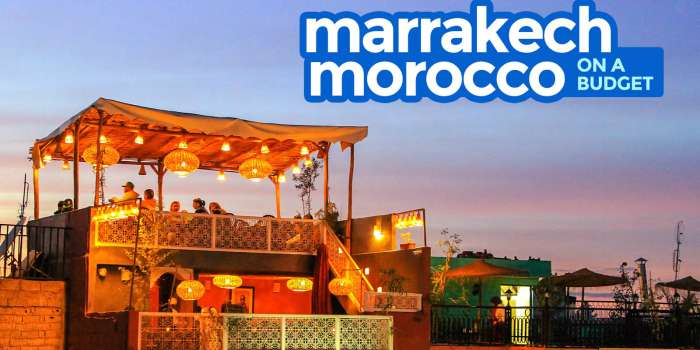 MARRAKESH TRAVEL GUIDE: Budget Itinerary, Things to Do