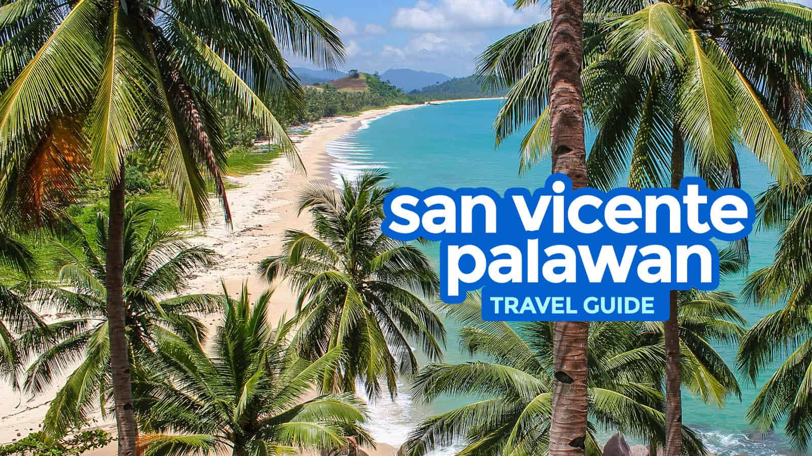 SAN VICENTE PALAWAN Travel Guide with Budget Itinerary
