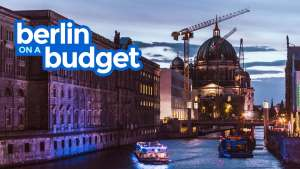 BERLIN ON A BUDGET: Free Itinerary & Travel Guide 2018