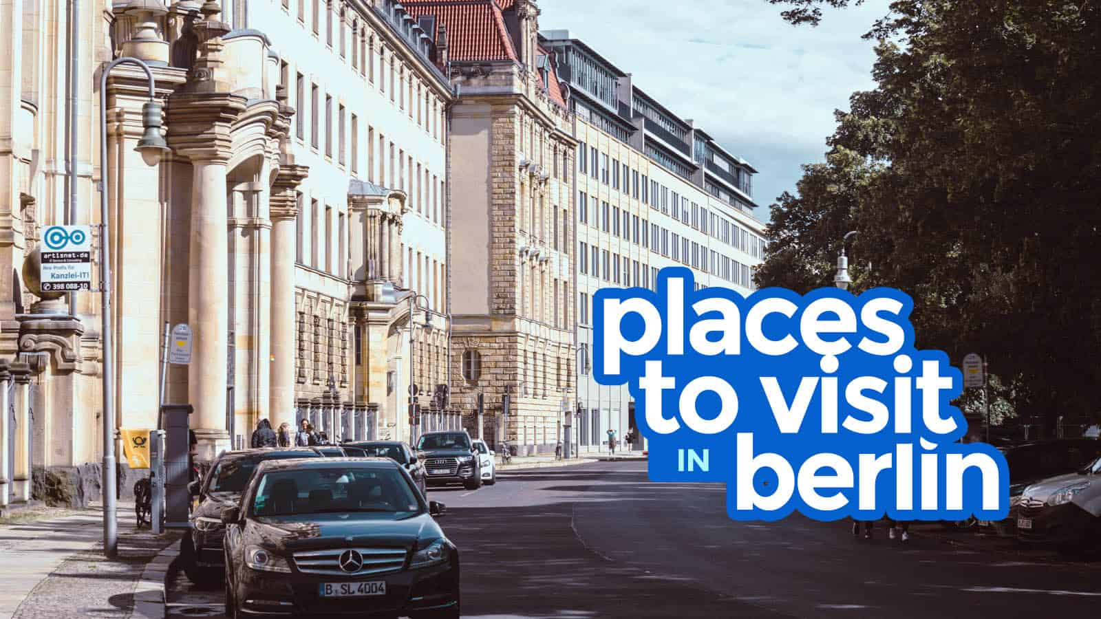 BERLIN ITINERARY: Best Things to Do & Places to Visit
