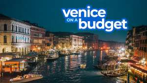 New! VENICE TRAVEL GUIDE: Budget Itinerary, Things to Do