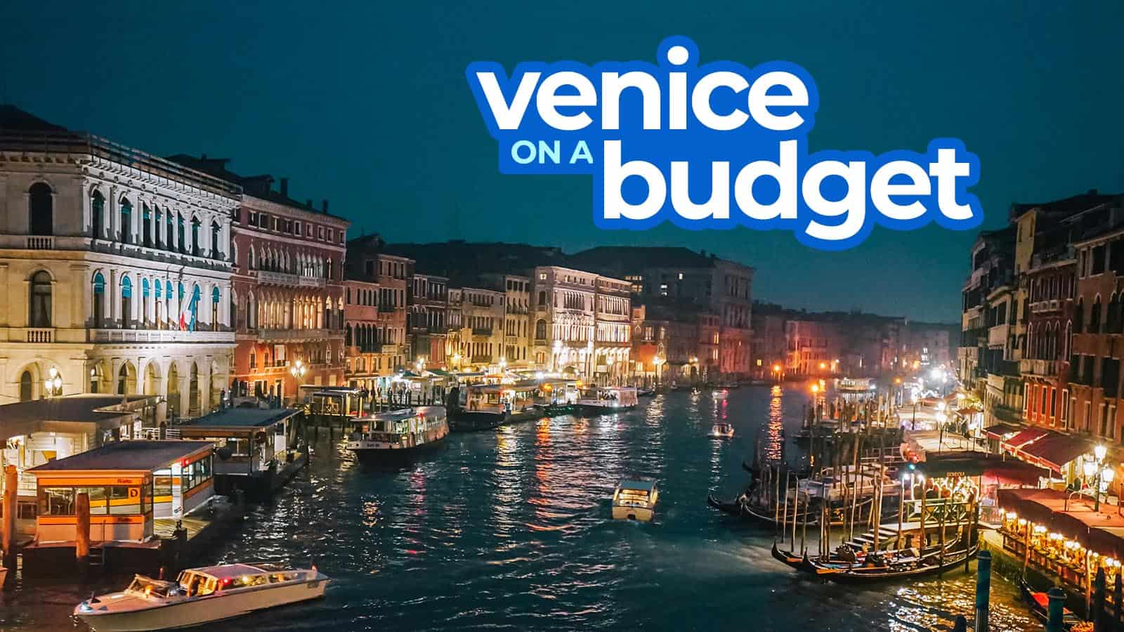 VENICE TRAVEL GUIDE: Itinerary, Budget, Things to Do