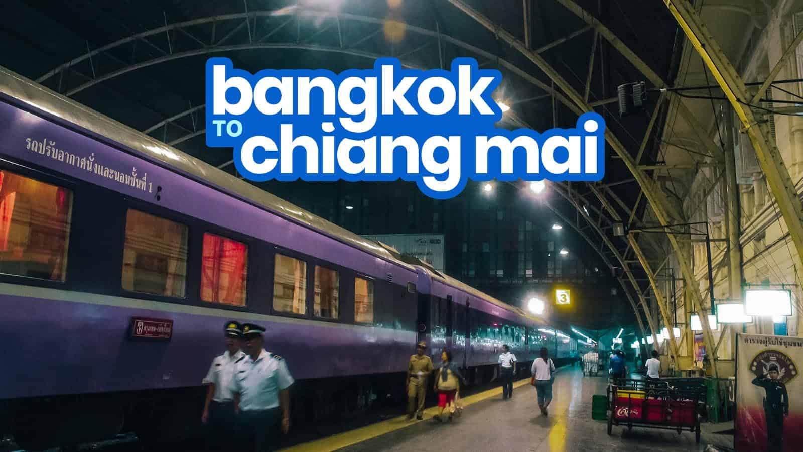 BANGKOK TO CHIANG MAI by TRAIN or BUS: Schedule and Fares