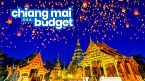 New! CHIANG MAI TRAVEL GUIDE: Budget, Itinerary, Things to Do 2018