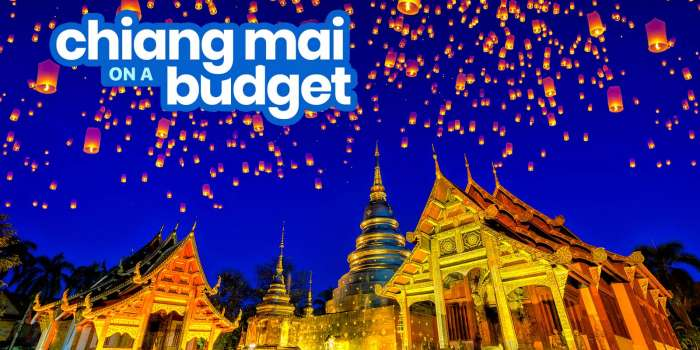 CHIANG MAI TRAVEL GUIDE: Budget, Itinerary, Things to Do