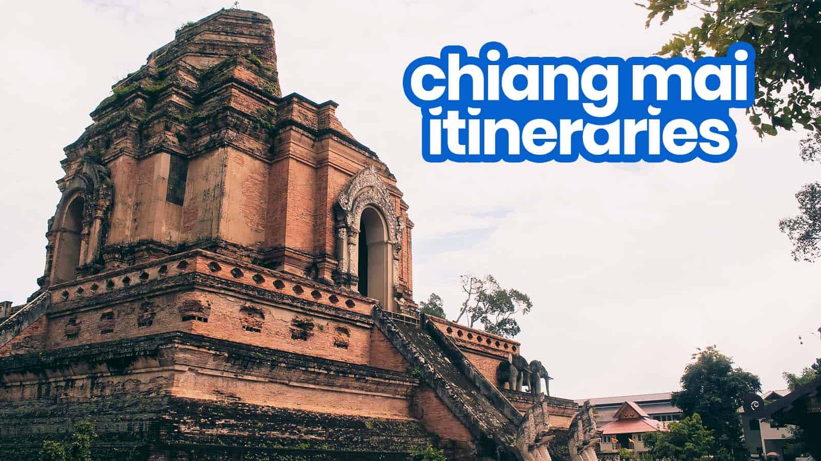 Sample CHIANG MAI ITINERARIES with Budget Estimates: 1-7 Days