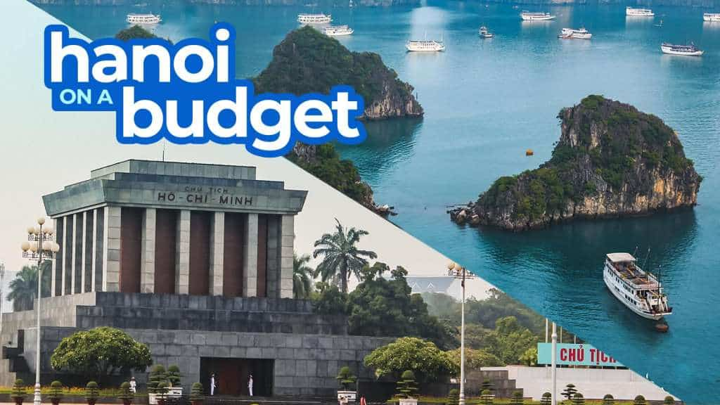 New! HANOI TRAVEL GUIDE: Budget Itinerary, Things to Do 2018