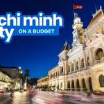 HO CHI MINH CITY Travel Guide: Budget, Itinerary, Things to Do