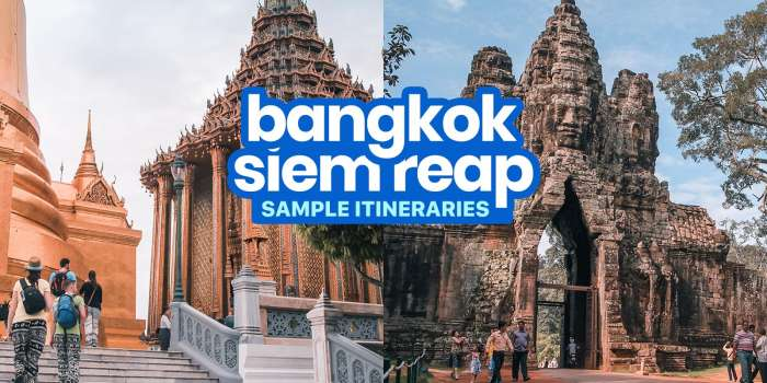 Sample BANGKOK-SIEM REAP Itineraries: 4, 5, 6, 7, 8 Days