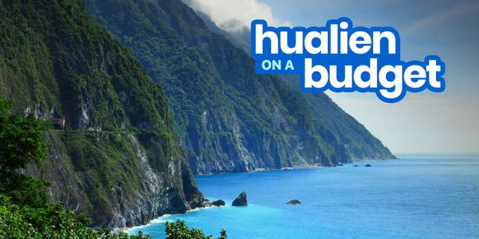 HUALIEN TAIWAN Travel Guide with Budget Itinerary