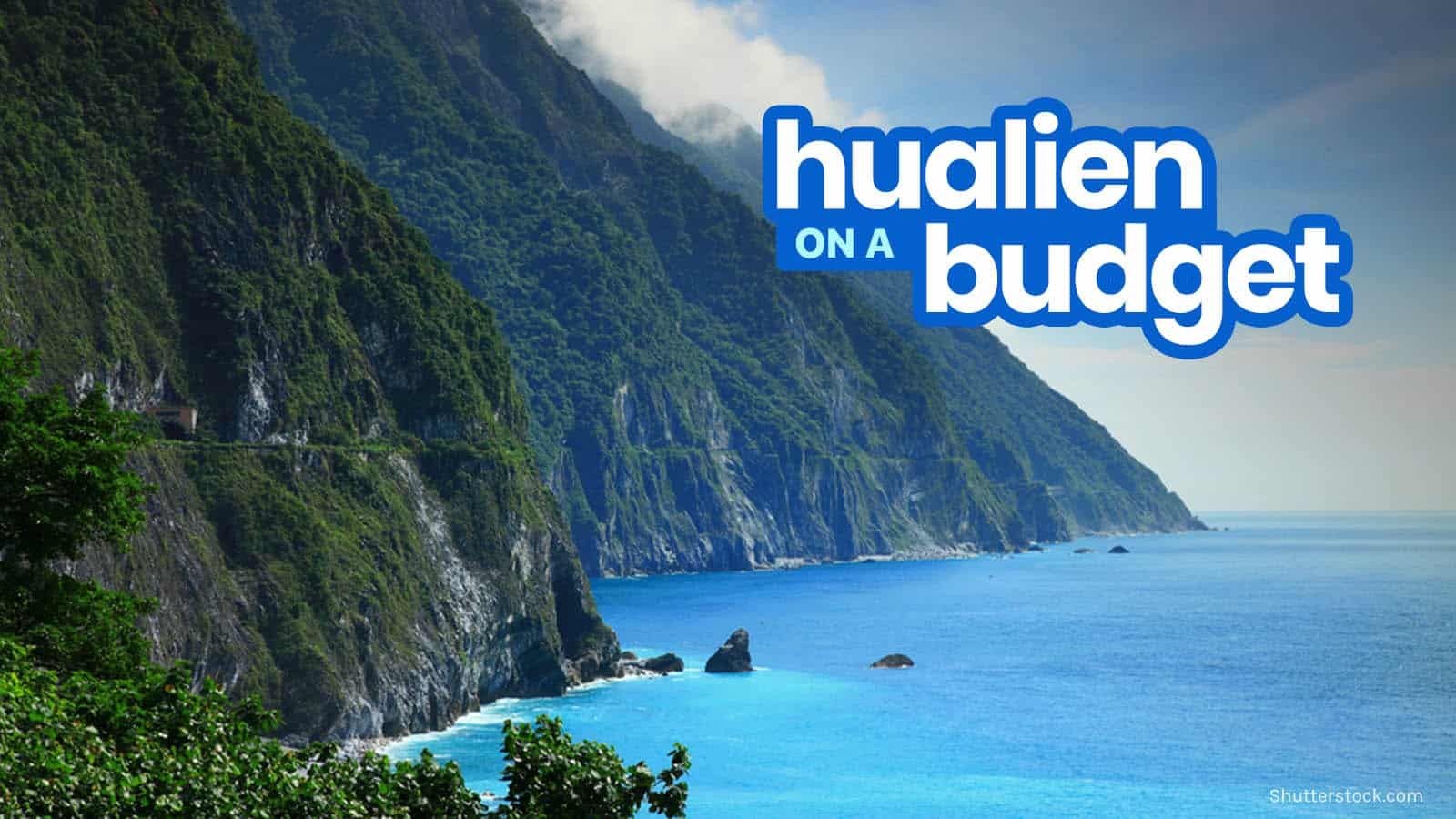 New! HUALIEN TAIWAN Travel Guide: Itinerary, Budget & Things to Do 2018