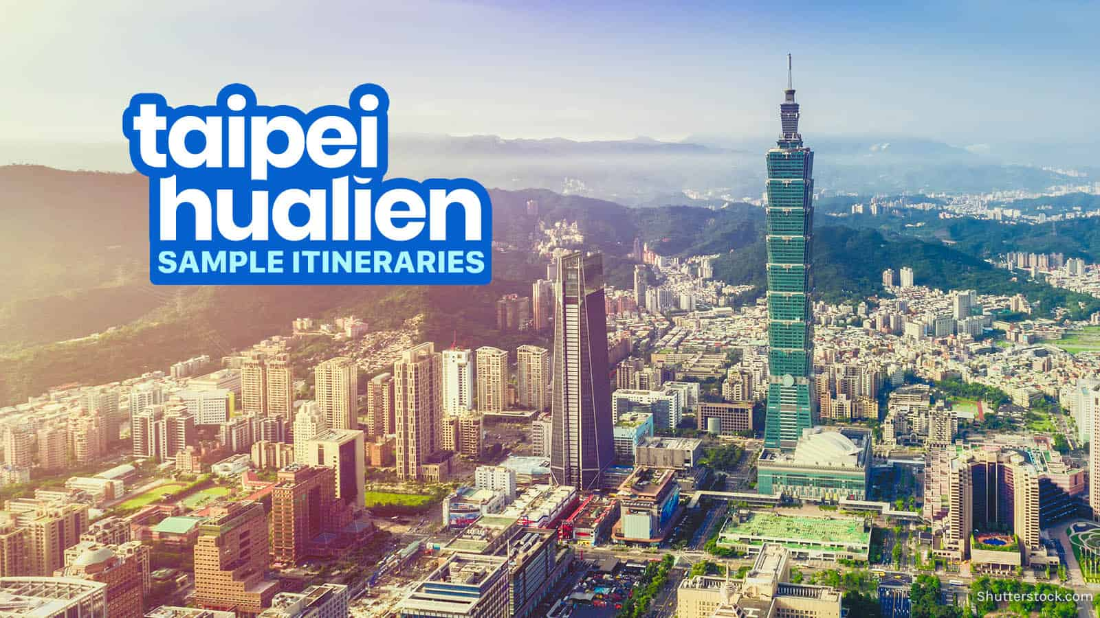 5 Sample TAIPEI-HUALIEN ITINERARIES: 3-7 Days