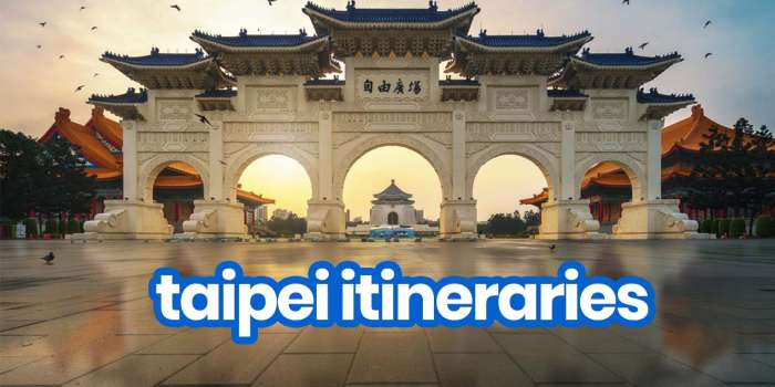 Sample TAIPEI ITINERARIES with Budget Estimates: 1-7 Days