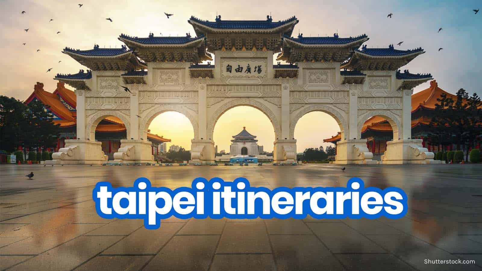 Sample TAIPEI ITINERARIES with Budget Estimates: 1-7 Days