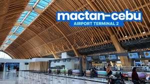MACTAN-CEBU INTERNATIONAL AIRPORT Terminal 2: Things You Need to Know