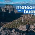 METEORA, GREECE: Travel Guide & Budget Itinerary 2018