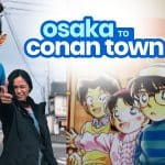 DETECTIVE CONAN TOWN: How to Get There from OSAKA and KANSAI AIRPORT
