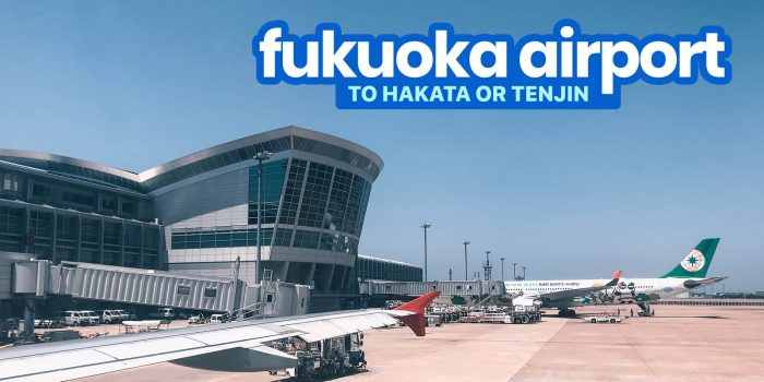 FUKUOKA AIRPORT to HAKATA STATION & TENJIN: By Bus, Subway & Taxi
