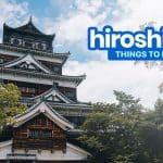 HIROSHIMA ITINERARY: 9 Best Things to Do & Places to Visit