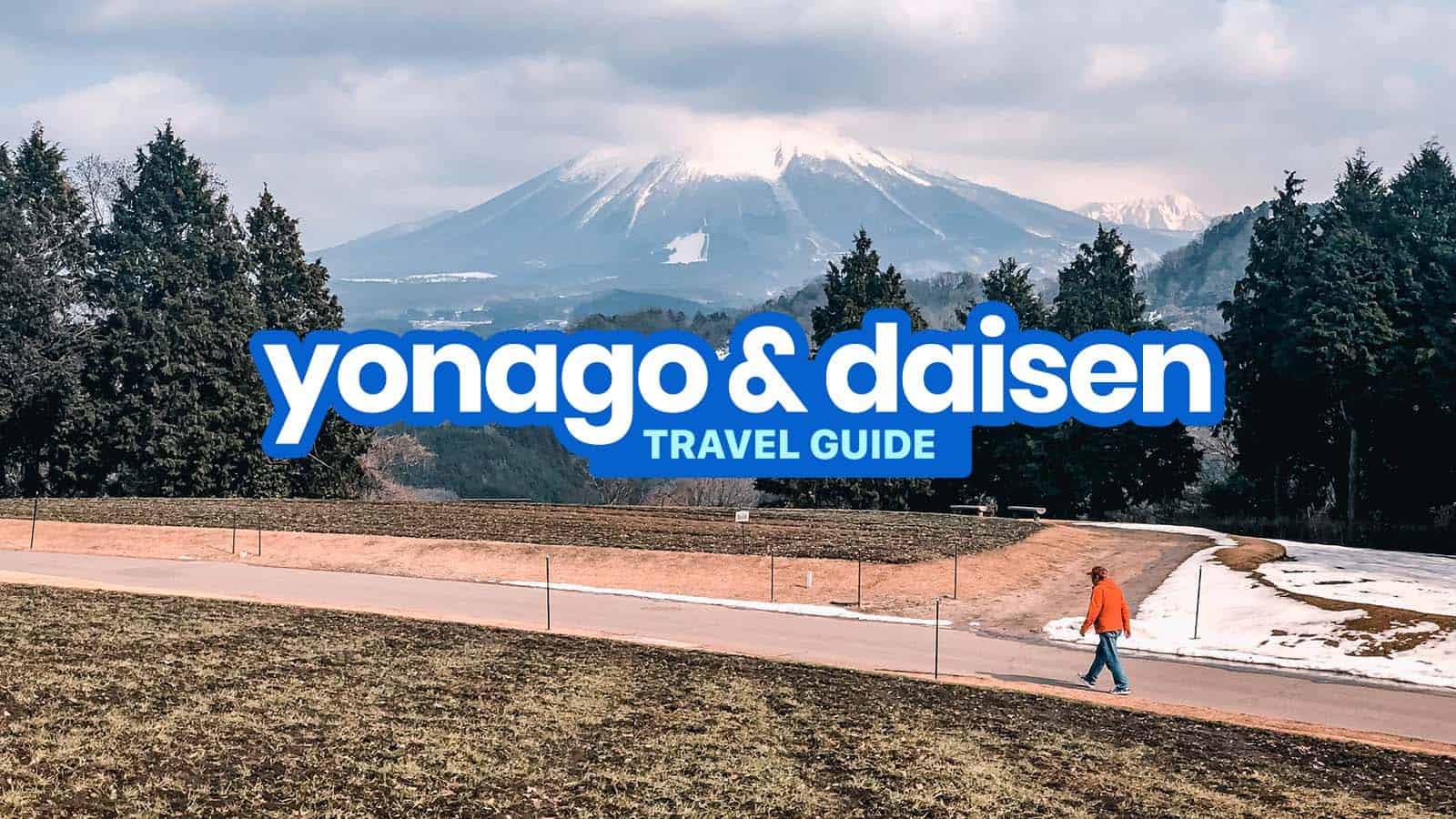 YONAGO & DAISEN Travel Guide & Budget Itinerary