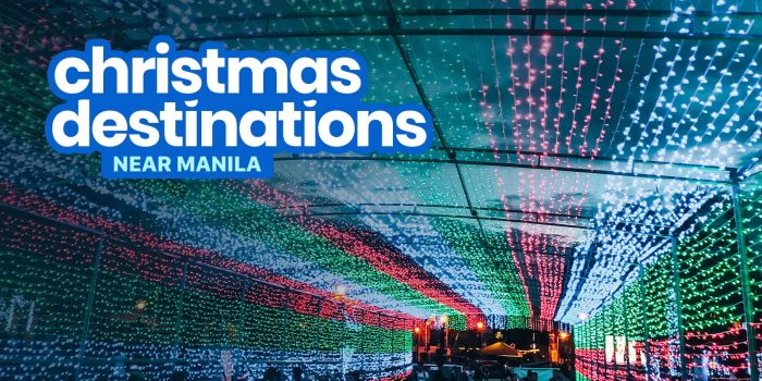 5 PLACES NEAR MANILA to Visit this Christmas Season