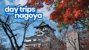 8 Awesome DAY TRIPS FROM NAGOYA