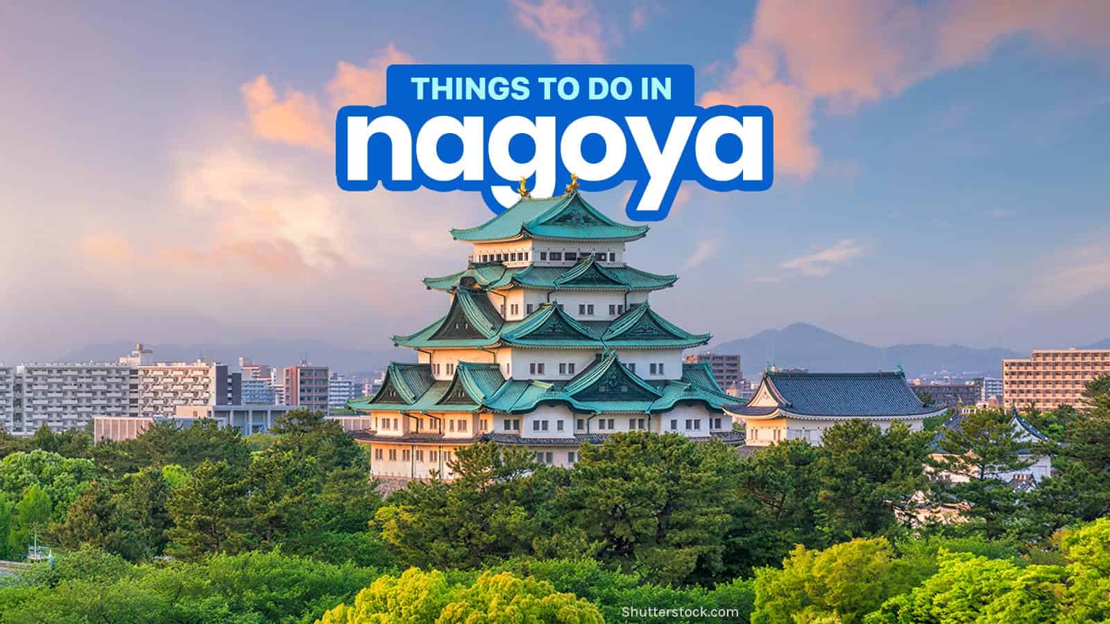 NAGOYA ITINERARY: Best Things to Do & Places to Visit