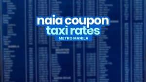 Coupon TAXI RATES: NAIA Terminal to Metro Manila Areas