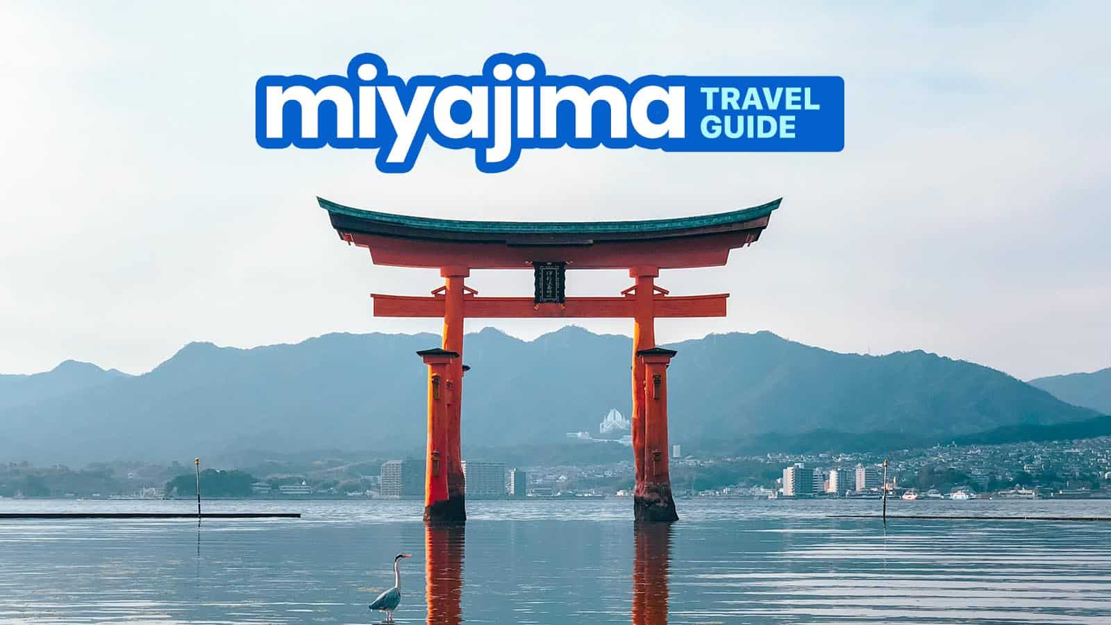 MIYAJIMA TRAVEL GUIDE with Budget Itinerary