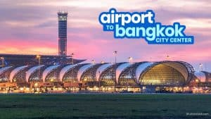 BANGKOK AIRPORT TO CITY CENTER: Silom & Khao San Road