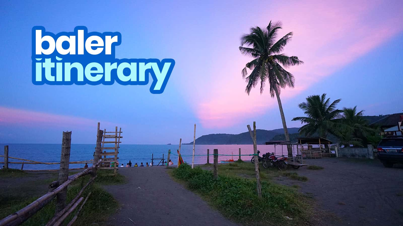 BALER ITINERARY: 14 Best Things to Do & Places to Visit