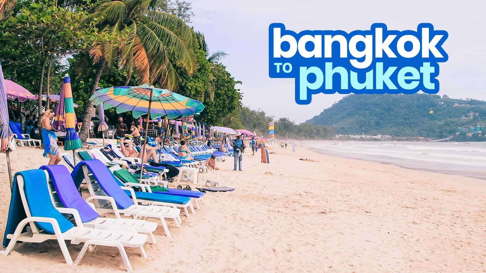 BANGKOK TO PHUKET: By Bus, Train & Plane