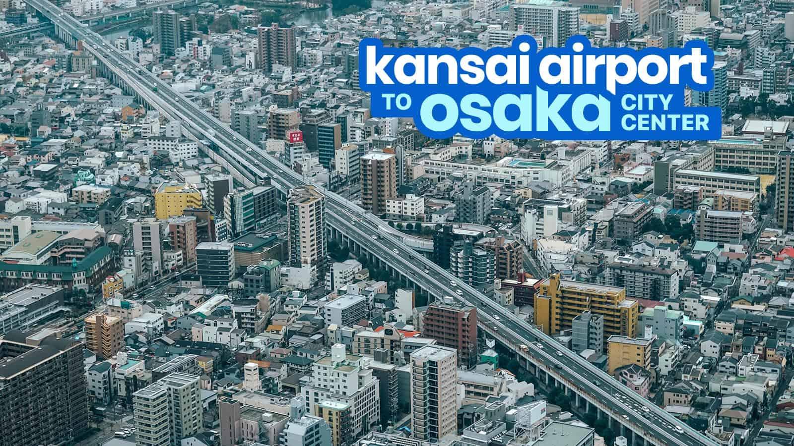 KANSAI AIRPORT TO OSAKA CITY CENTER: Namba, Umeda & Tennoji