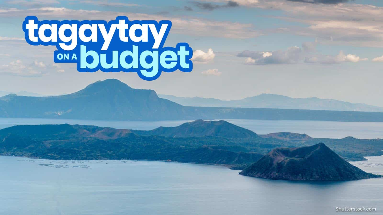 TAGAYTAY TRAVEL GUIDE with Sample Itinerary & Budget