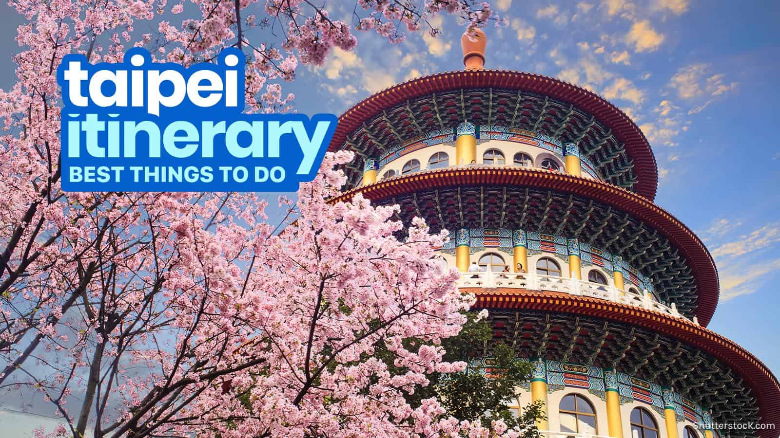 TAIPEI, TAIWAN ITINERARY: 20 Things to Do and Places to Visit