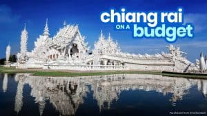 2019 CHIANG RAI TRAVEL GUIDE with Budget Itinerary