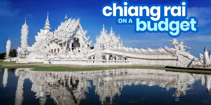 CHIANG RAI TRAVEL GUIDE with Budget Itinerary 2020