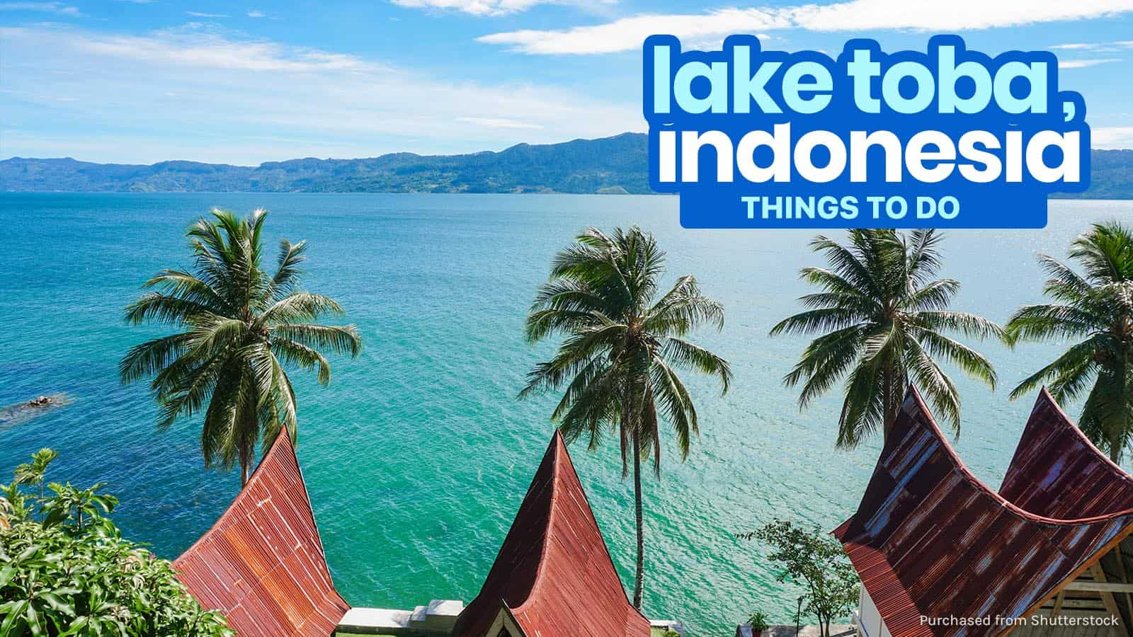 12 BEST THINGS TO DO in LAKE TOBA, INDONESIA