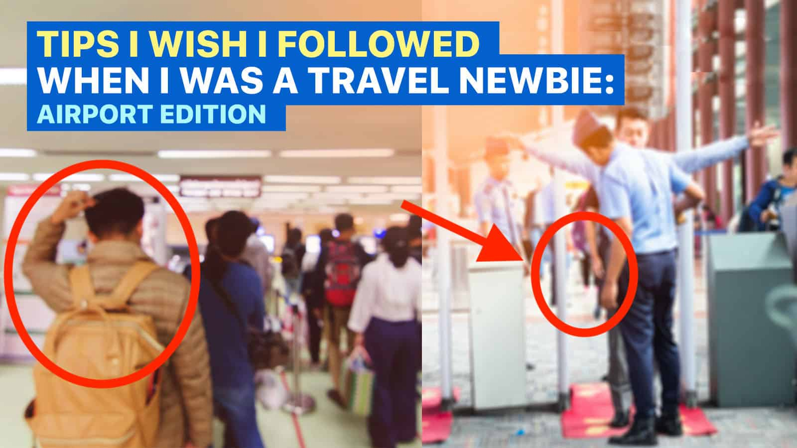 9 THINGS I WISH I KNEW WHEN I WAS A TRAVEL NEWBIE: Airport Edition