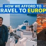 EUROPE ON A BUDGET: 23 Practical Backpacking Tips We Follow