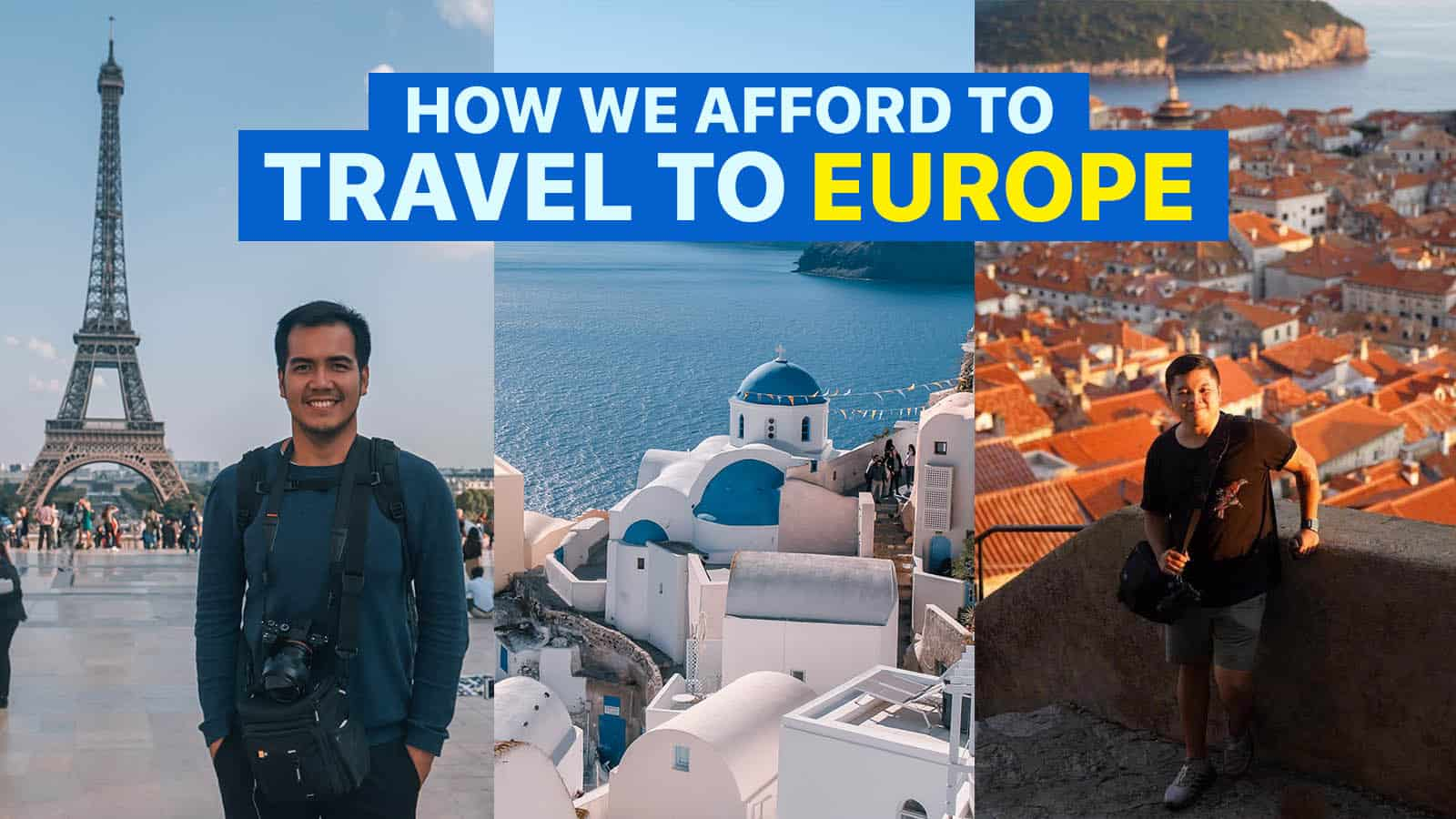 EUROPE ON A BUDGET: 23 Practical Tips for Backpackers