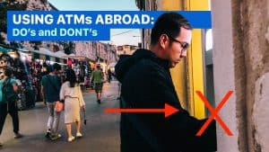 Withdrawing Cash from ATM Abroad: 7 DOs and DON'Ts
