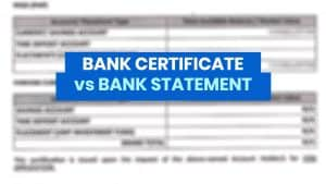 BANK CERTIFICATE vs BANK STATEMENT: What's the Difference? Which is Needed for Visa Application?