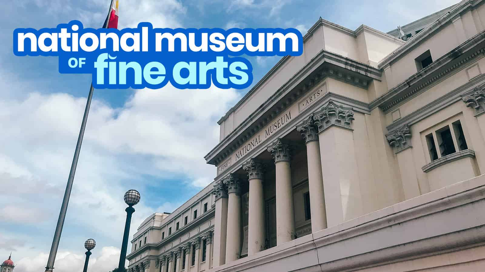 NATIONAL MUSEUM OF FINE ARTS in MANILA: Guide for First Timers
