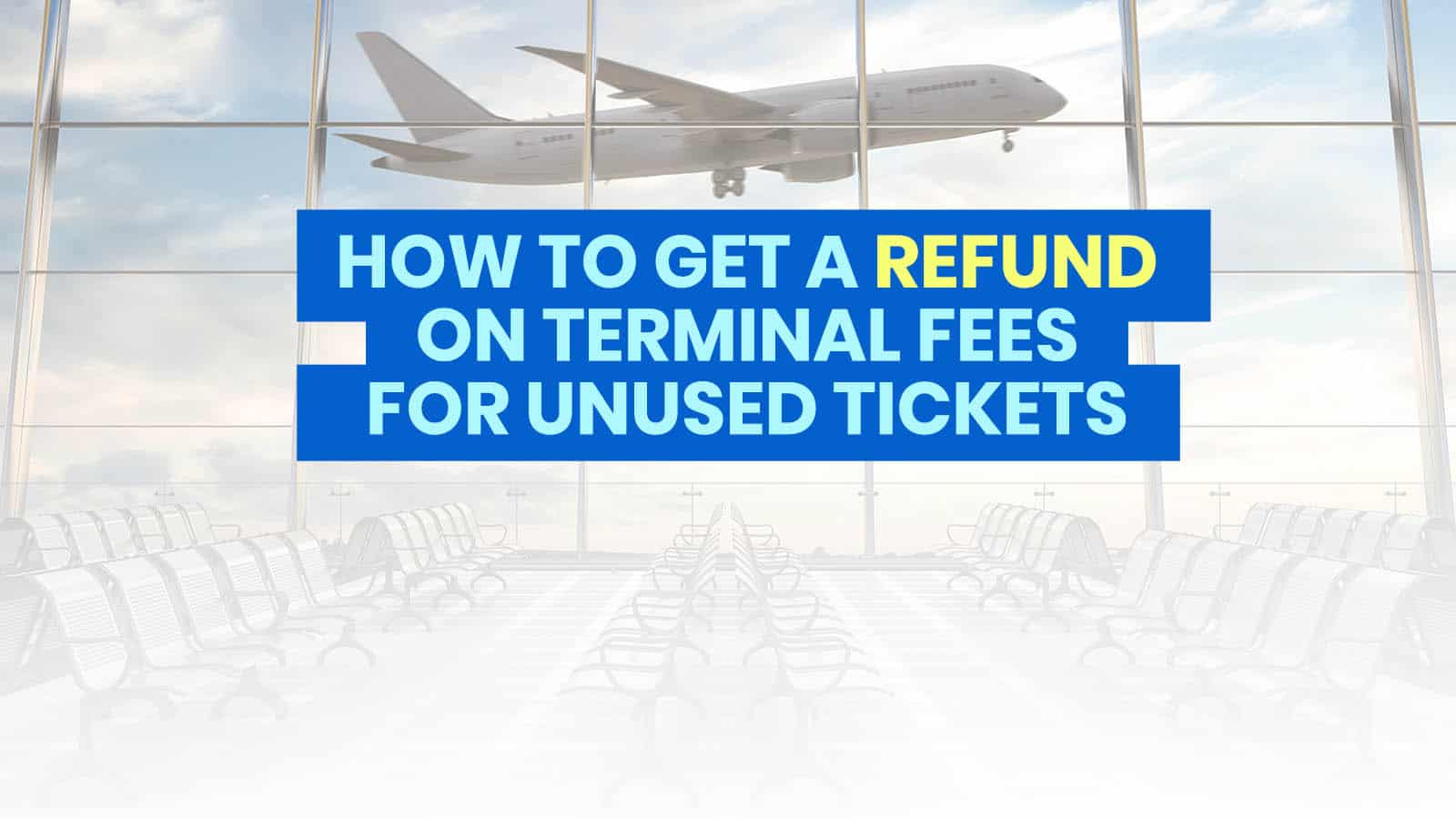HOW TO GET A REFUND ON TERMINAL FEES & TAXES: Cebu Pacific, AirAsia, Philippine Airlines