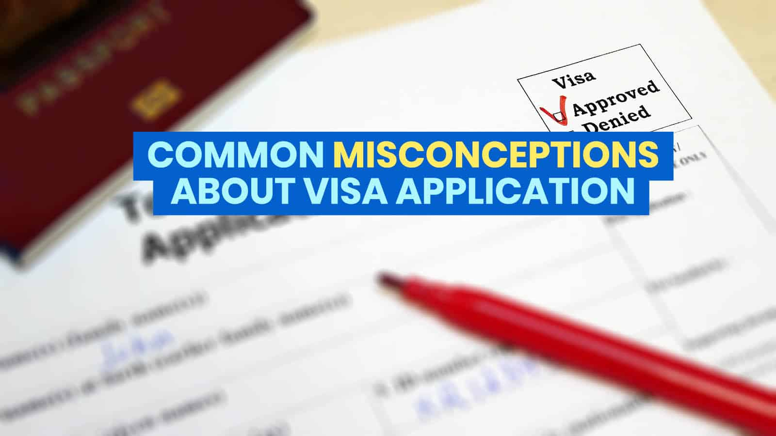 12 Common Misconceptions About VISA APPLICATION