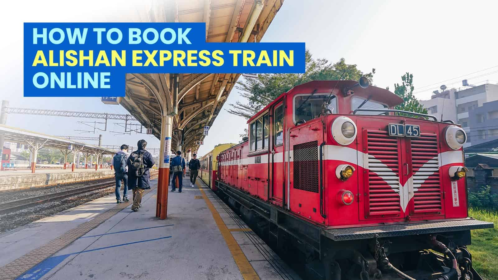 How to Book ALISHAN EXPRESS TRAIN TICKETS Online (Alishan Forest Railway)