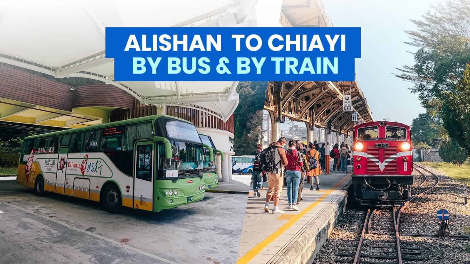 ALISHAN TO CHIAYI by DIRECT BUS & TRAIN: Schedule & Fares