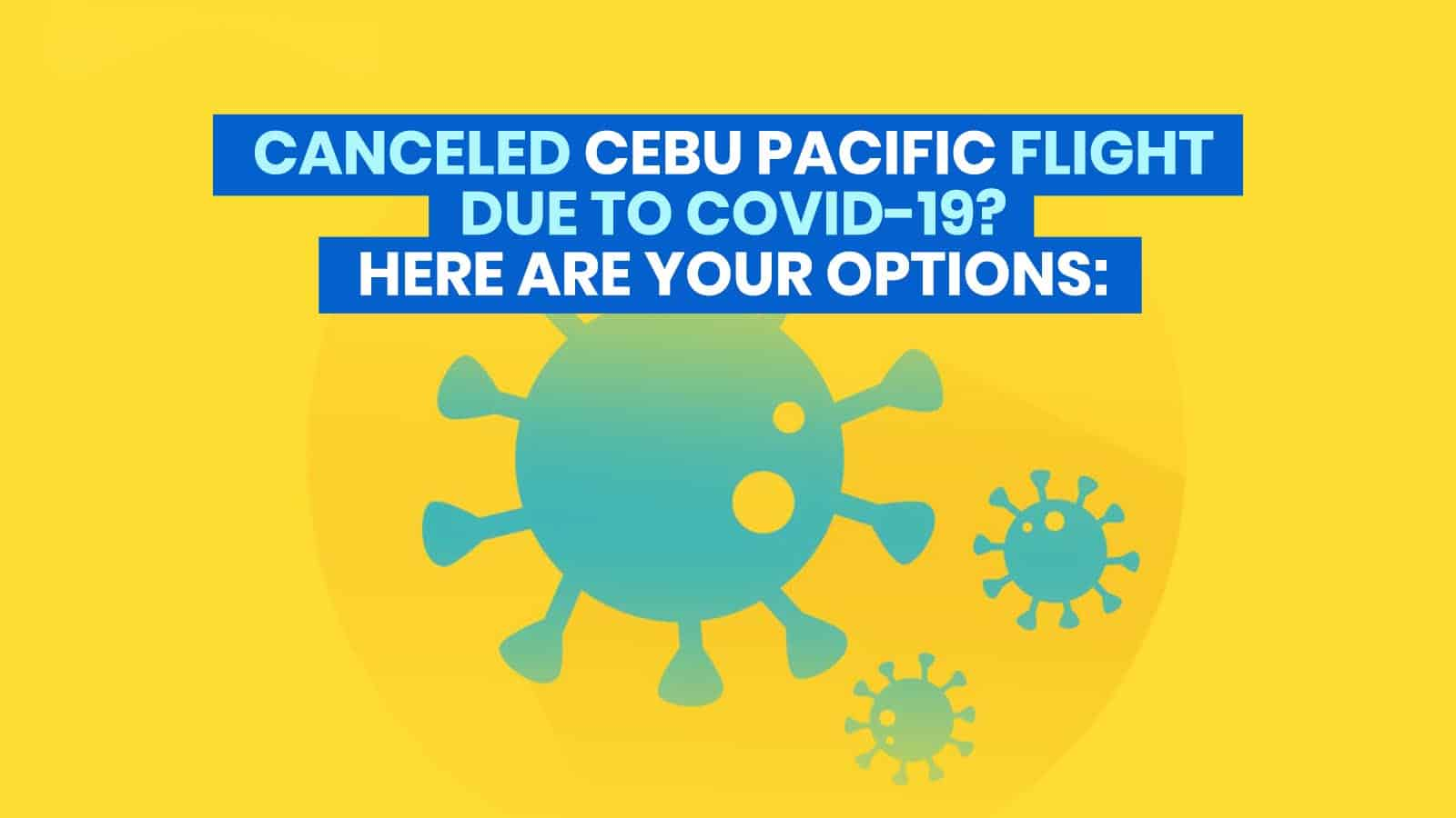 Canceled CEBU PACIFIC FLIGHT Due to Covid-19? Here's How to Rebook, Refund or Convert to Travel Fund